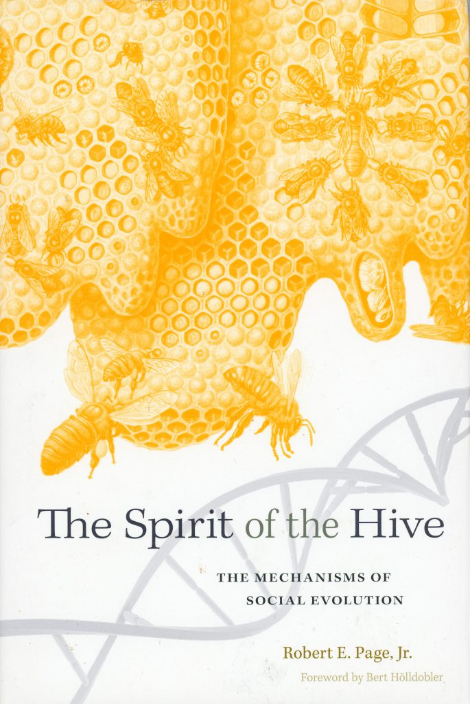 The Spirit of the Hive, Robert E. Page, Jr.